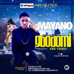 "VIDEO: Mayano – ""Gbodomi"""