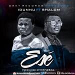 "Idunnu – ""Ese"" ft. Shalom"