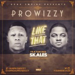 "Prowizzy – ""Like That"" ft. Skales"