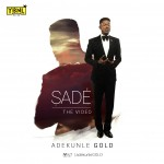 "VIDEO: YBNL Presents Adekunle Gold – ""Sade"""