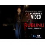 """VIDEO: Rubunu – """"We Are Africa"""""""