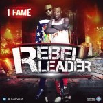 "1Fame – ""Rebel Leader"""