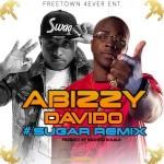 "Abizzy – ""Sugar"" (Remix) ft. Davido"