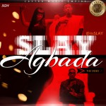 VIDEO: Slay – Agbada