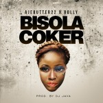 "Ajebutter 22 – ""Bisola Coker"" ft. Bolly"