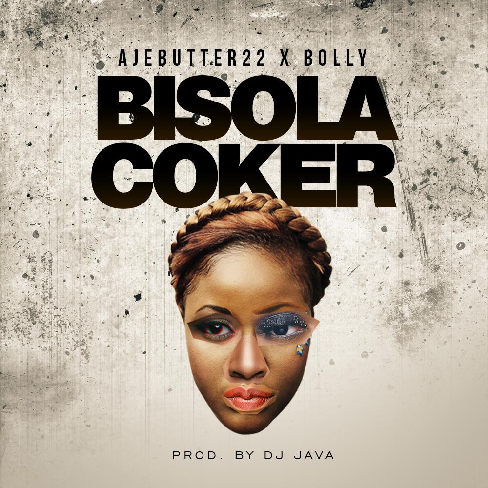 Ajebutter22 - Bisola Coker ft. Bolly-ART