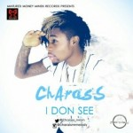"SNIPPET: Charass – ""I Don See"""