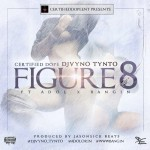 "DJ VynoTynto – ""Figure 8"" ft. Adol & Bangin"