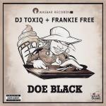 """DJ Toxiq x Frankie Free – """"Doe Black"""""""