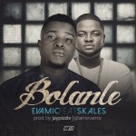 "Evamic – ""Bolanle"" ft. Skales (Prod. by Jaypizzle)"
