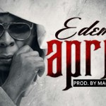 "Edem – ""April"" (Prod by MagNom)"