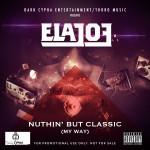 Elajoe – Nuthin' But Classic (My Way)