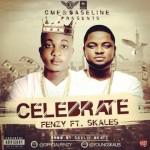 "Fenzy – ""Celebrate"" ft. Skales"