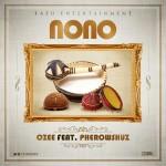 """Ozee x Pherowshuz – """"Nono"""""""