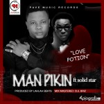 "Man Pikin – ""Love Potion"" ft. Solidstar"