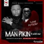 "Man Pikin – ""Love Potion"" ft. Solidstar"