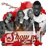 "Urban Boys – ""Show Me Love"" ft. Timaya (Prod. by Orbeat)"
