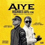 "HighBee – ""Aiye"" ft. Oritse Femi"