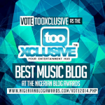 Vote tooXclusive for Best Music Blog at the Nigerian Blog Awards