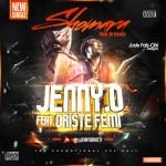 "Jenny O – ""Sho Mara"" ft. Oritse Femi (Prod. by Fliptyce)"