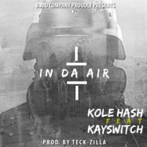 Kole-Hash-–-In-the-Air-ft.-Kay-Switch
