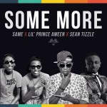 "Lil' Prince Ameen – ""Some More"" ft. Sean Tizzle & Same"