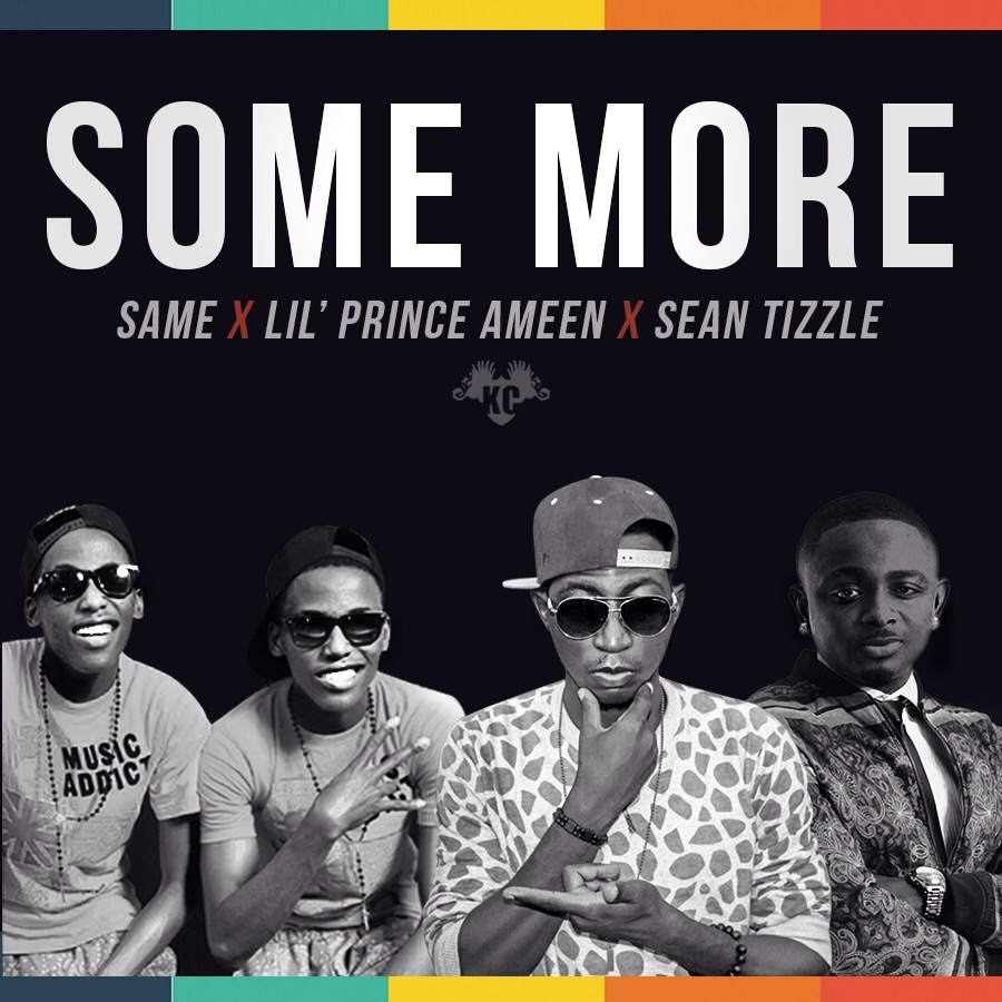 Lil' Prince Ameen - Some More ft. SeanTizzle & SAME.