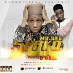 "Mr Bee – ""Shako"" ft. D'baze"