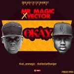 "Mr Magic – ""Okay"" ft. Vector"