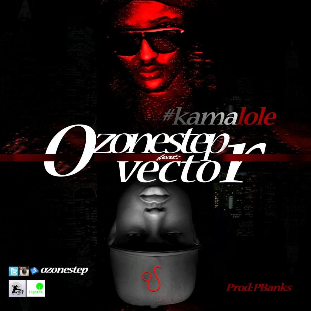 Ozonestep ft Vector - Kamalole