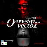 """Ozonestep – """"Kamalole"""" ft. Vector"""