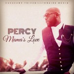 "Percy – ""Mama's Love"" (Prod by OteeBeatz)"