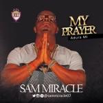 "Sam Miracle – ""My Prayer"" (Adura Mi)"