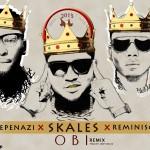"Skales – ""Obi (Remix)"" ft. Reminisce & Pepenazi"