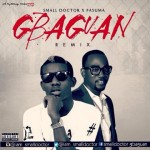 "Small Doctor – ""Gbagaun Remix"" ft. Pasuma"