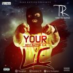 """T.R – """"Your Best Rapper Is A Lie"""""""