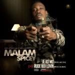"""VIDEO: Mallam Spicey – """"Jekomo"""" + """"Rude Boi Lovin """""""