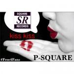 """P-Square – """"Kiss Kiss"""" + #Free4Fans (Free Album)"""