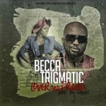 "Becca x Trigmatic – ""Lover And Friend"" (Prod. by Genius Selection)"