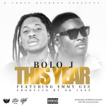 "Bolo J – ""This Year"" ft. Emmy Gee"