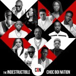 Choc Boi Nation – 'The Indestructible' (Album Art + Tracklist)