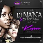 """DJ Nana – """"Know"""" ft. Omawumi"""