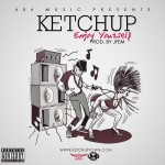 "Ketchup – ""Enjoy Yourself"" (Prod. by J-Fem)"