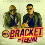 "Bracket – ""Panya"" ft. Tekno"