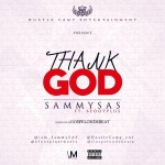 "Sammy Sas – ""Thank God"" ft. 6footplus (Prod. by Gospelondebeatz)"