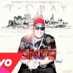 VIDEO TEASER : T-obay – Onye  [Prod by. Selebobo]