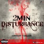 """2min – """"Disturbance"""""""