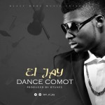 "Eljay – ""Dance Comot"" (Prod. by DTunes)"