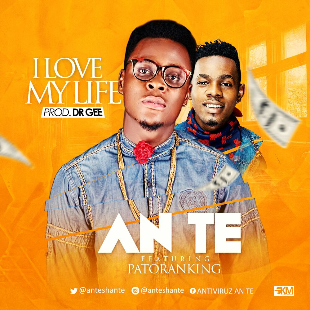 Ante - I Love My Life ft. Patoranking-ART
