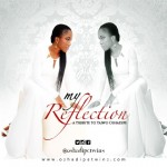 "Kehinde Oshadipe – ""My Relection"" (Tribute Song For Twin Sister)"